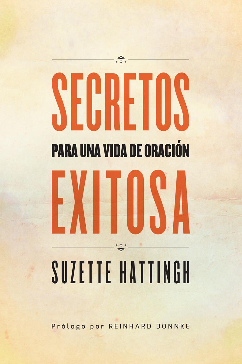 Editorial Peniel (Libros Y Revistas):        Secretos Para Una Vida De Oracion Exitosa