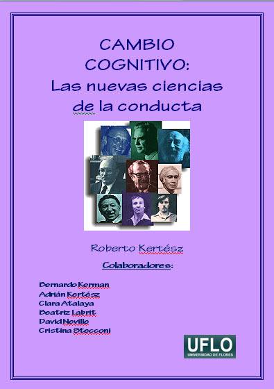 Editorial Uflo (Libros Y Revistas):        Cambio Cognitivo: Las Nuevas Ciencias De La Conducta. Por Roberto Kertész (Formato Digital)