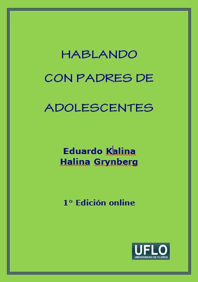 Editorial Uflo (Libros Y Revistas):        Hablando Con Padres De Adolescentes. Por Eduardo Kalina Y Halina Grynberg (Formato Digital)
