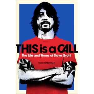 Rock On Sale (Merchandising):        This Is A Call: The Life And Times Of Dave Grohl